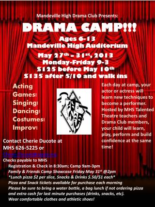 Mandeville High Drama Club Presents: ` DRAMA CAMP!!! Ages 6-13 Mandeville High Auditorium