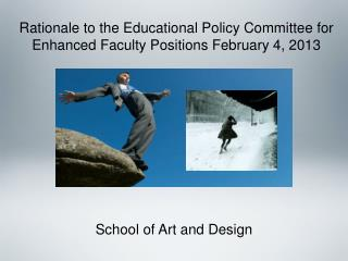 Rationale to the Educational Policy Committee for Enhanced Faculty Positions February 4, 2013