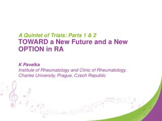 A Quintet of Trials: Parts 1 & 2 TOWARD a New Future and a New OPTION in RA