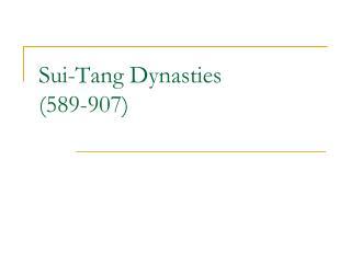 Sui-Tang Dynasties (589-907)