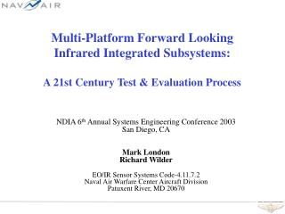 Multi-Platform Forward Looking  Infrared Integrated Subsystems:   A 21st Century Test  Evaluation Process