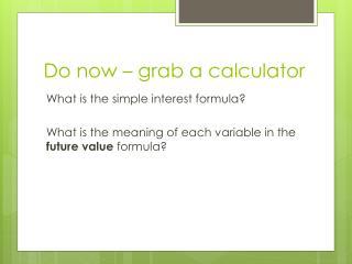 Do now – grab a calculator