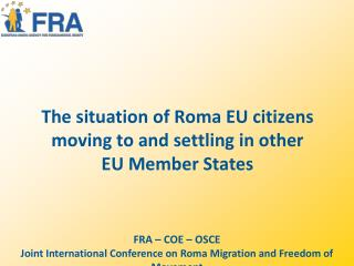 The situation of Roma EU citizens moving to and settling in other EU Member States