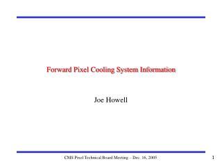 Forward Pixel Cooling System Information