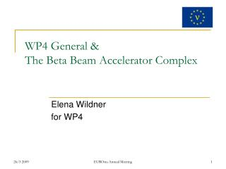 WP4 General &  The Beta Beam Accelerator Complex