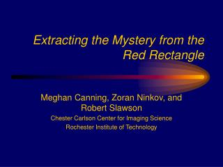 Extracting the Mystery from the Red Rectangle