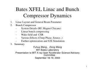 Bates XFEL Linac and Bunch Compressor Dynamics