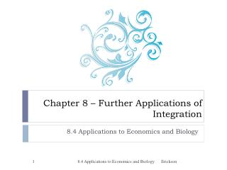 Chapter 8 – Further Applications of Integration