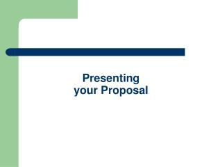Presenting your Proposal