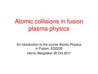 Atomic collisions in fusion plasma physics