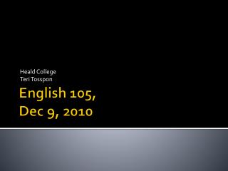 English 105,  Dec 9, 2010