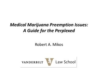 Medical Marijuana Preemption Issues: A Guide for the Perplexed