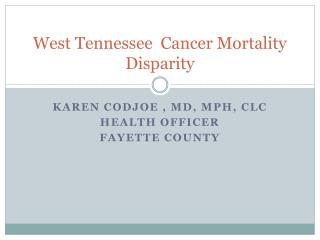 West Tennessee  Cancer Mortality  Disparity