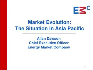 Market Evolution:  The Situation in Asia Pacific