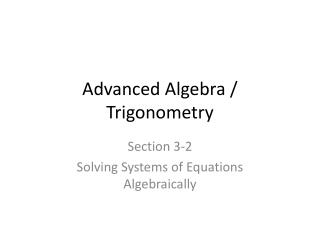 Advanced Algebra / Trigonometry
