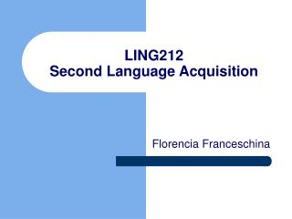 LING212 Second Language Acquisition