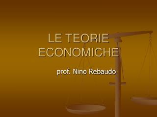 LE TEORIE ECONOMICHE
