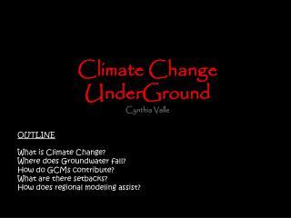 Climate Change UnderGround Cynthia Valle