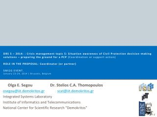 Olga E. Segou Dr. Stelios C.A. Thomopoulos osegou@iit.demokritos.gr scat@iit.demokritos.gr