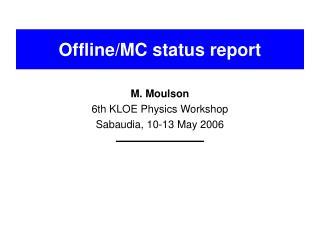 Offline/MC status report