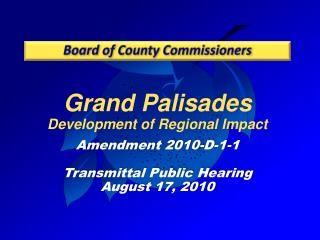 Grand Palisades Development of Regional Impact Amendment 2010-D-1-1  Transmittal Public Hearing