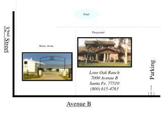 Lone Oak Ranch 7000 Avenue B Santa Fe, 77510 (800) 615-4763