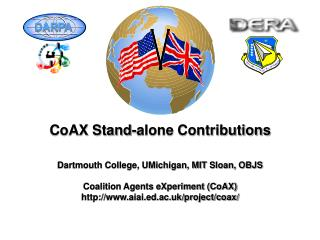 CoAX Stand-alone Contributions Dartmouth College, UMichigan, MIT Sloan, OBJS