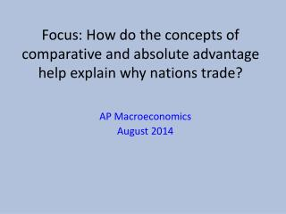 Focus: How do the concepts of comparative and absolute advantage help explain why nations trade?