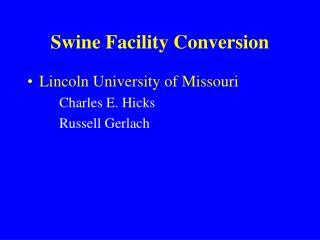 Swine Facility Conversion