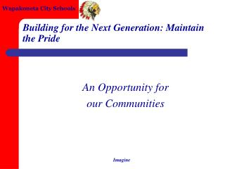 Building for the Next Generation: Maintain the Pride