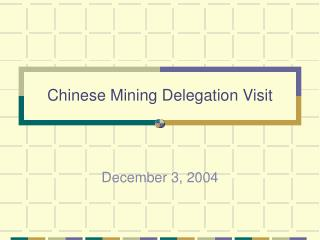Chinese Mining Delegation Visit