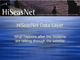 HiSeasNet Data Layer