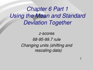 Chapter 6 Part 1 Using the Mean and Standard Deviation Together