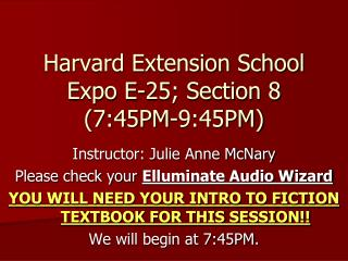 Harvard Extension School Expo E-25; Section 8  (7:45PM-9:45PM)