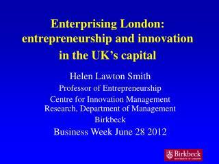 Enterprising London: entrepreneurship and innovation in the UK�s capital