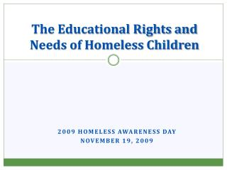 The Educational Rights and Needs of Homeless Children