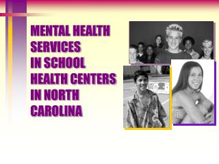 MENTAL HEALTH SERVICES IN SCHOOL HEALTH CENTERS IN NORTH CAROLINA