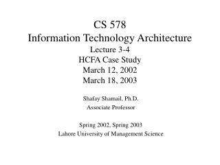 Shafay Shamail, Ph.D. Associate Professor Spring 2002, Spring 2003