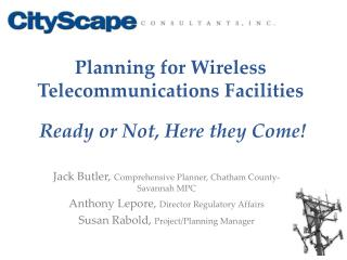 Planning for Wireless Telecommunications Facilities Ready or Not, Here they Come!