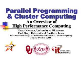 Parallel Programming & Cluster Computing An Overview of High Performance Computing