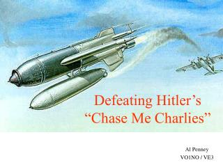 """Defeating Hitler's  """"Chase Me Charlies"""""""