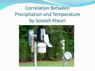Correlation Between  Precipitation and  Temperature by Solaleh Khezri