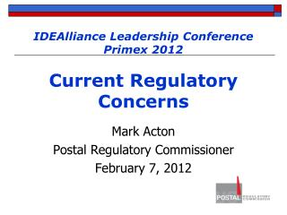IDEAlliance Leadership Conference  Primex 2012  Current Regulatory Concerns