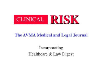 The AVMA Medical and Legal Journal Incorporating  Healthcare & Law Digest
