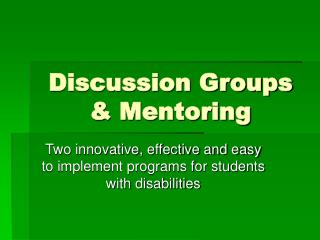 Discussion Groups  Mentoring