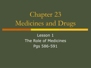 Chapter 23 Medicines and Drugs