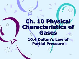 Ch. 10 Physical Characteristics of Gases