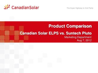 Product Comparison Canadian Solar ELPS vs. Suntech Pluto