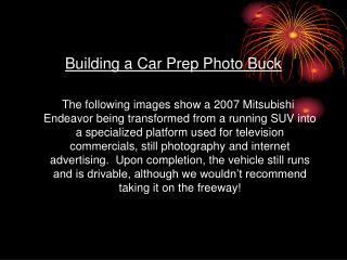 Building a Car Prep Photo Buck