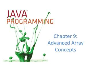 Chapter 9: Advanced Array Concepts